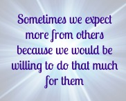 sometimes-we-expect-more-from-others